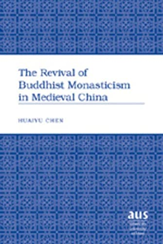 9780820486246: The Revival of Buddhist Monasticism in Medieval China (American University Studies)