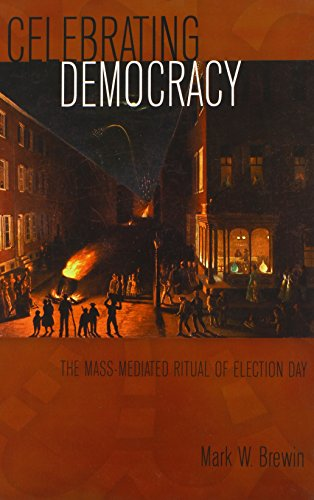 9780820486413: Celebrating Democracy: The Mass-Mediated Ritual of Election Day (Mediating American History)
