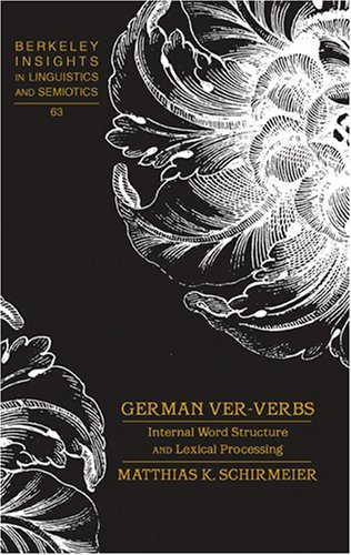 9780820486635: German ver-Verbs: Internal Word Structure and Lexical Processing (Berkeley Insights in Linguistics and Semiotics)