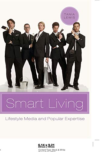 9780820486772: Smart Living: Lifestyle Media and Popular Expertise (Popular Culture and Everyday Life)