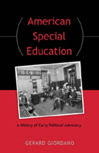 9780820486956: American Special Education: A History of Early Political Advocacy