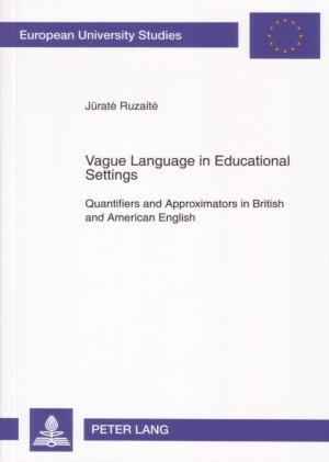 9780820487991: Vague Language in Educational Settings: Quantifiers and Approximators in British and American English (Europäische Hochschulschriften. Reihe 14: Angelsachsische Sprache Und Literatur)