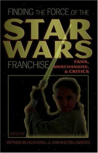 9780820488080: Finding the Force of the Star Wars Franchise: Fans, Merchandise, and Critics (Popular Culture and Everyday Life)
