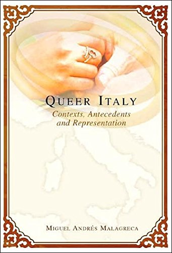 9780820488165: Queer Italy: Contexts, Antecedents and Representation (Intersections in Communications and Culture)