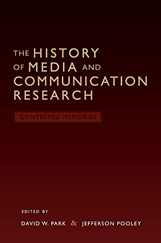 9780820488295: The History of Media and Communication Research: Contested Memories