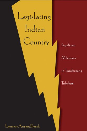 9780820488448: Legislating Indian Country: Significant Milestones in Transforming Tribalism