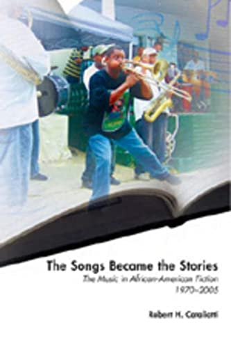 9780820488509: The Songs Became the Stories: The Music in African-American Fiction, 1970-2005 (African-American Literature and Culture Expanding and Exploding the Boundaries)