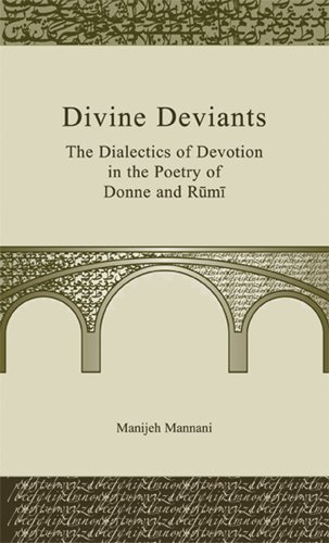 9780820488592: Divine Deviants: The Dialectics of Devotion in the Poetry of Donne and Rūmī