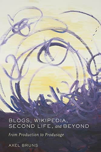 9780820488660: Blogs, Wikipedia, Second Life, and Beyond: From Production to Produsage (Digital Formations)