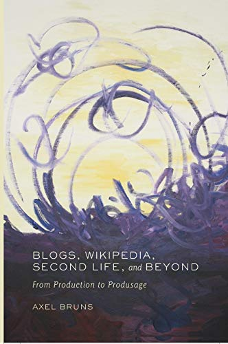 9780820488677: Blogs, Wikipedia, Second Life, and Beyond: From Production to Produsage (Digital Formations)
