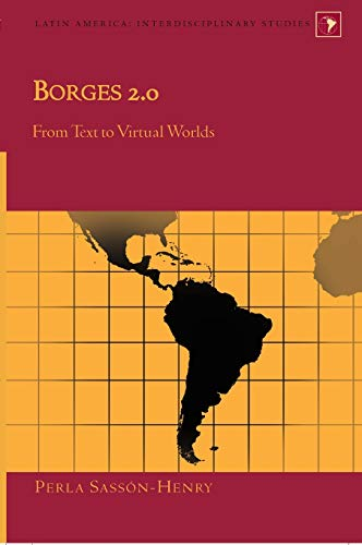 9780820497143: Borges 2.0: From Text to Virtual Worlds (Latin America Interdisciplinary Studies)