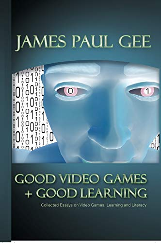9780820497341: Good Video Games and Good Learning: Collected Essays on Video Games, Learning and Literacy (New Literacies and Digital Epistemologies)