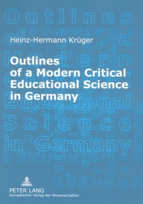 9780820498607: Outlines of a Modern Critical Educational Science in Germany: Discourses and Fields of Research