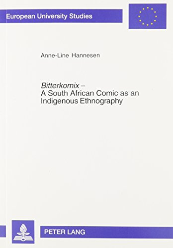 9780820499048: Bitterkomix: A South African Comics As an Indigenous Ethnography (Europäische Hochschulschriften. Reihe 19: Volkskunde / Ethnologie. Abteilung B: Ethnologie)