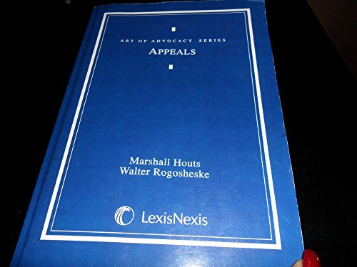 Art of Advocacy: Appeals: Marshall Houts