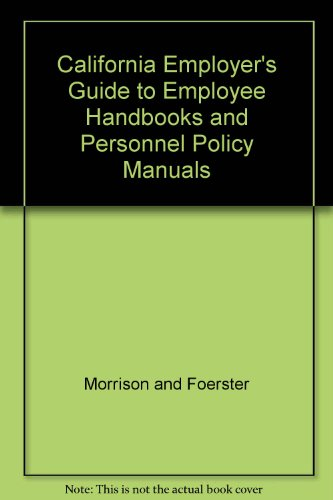 9780820510729: California Employers' Guide to Employee Handbooks and Personnel Policy Manuals