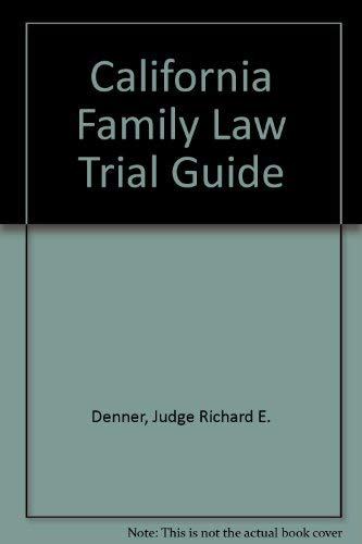 9780820512235: California Family Law Trial Guide