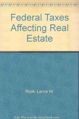 9780820512853: Federal Taxes Affecting Real Estate