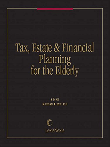 9780820512891: Tax, Estate & Financial Planning for the Elderly
