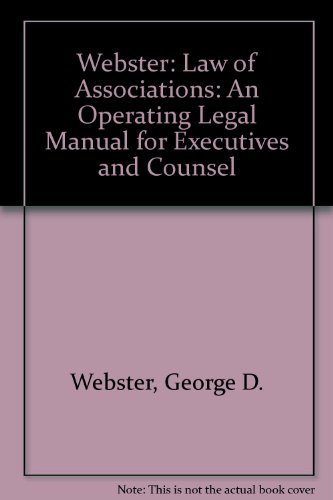 9780820513645: The Law of Associations : An Operating Legal Manual for Executives and Counsel