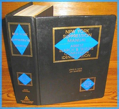 9780820516523: New York Suppression Manual: Arrest, Search & Seizure Confession Identification