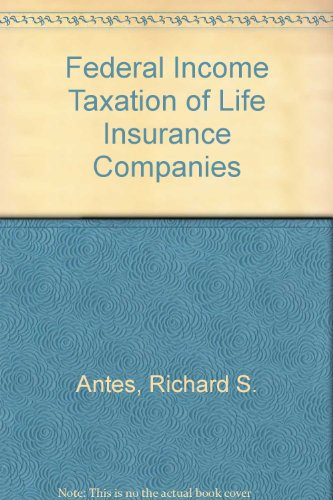 9780820516936: Federal Income Taxation of Life Insurance Companies