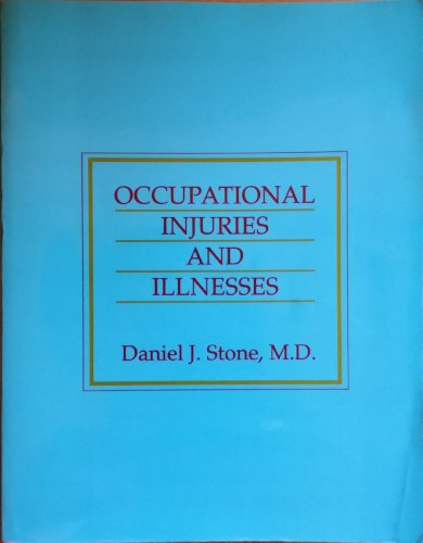Occupational Injuries and Illnesses: Daniel J. Stone (Editor)