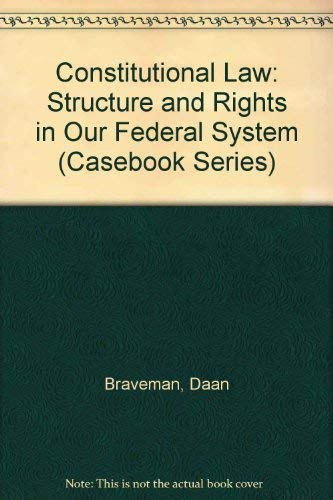 9780820527024: Constitutional Law: Structure and Rights in Our Federal System (Casebook Series)
