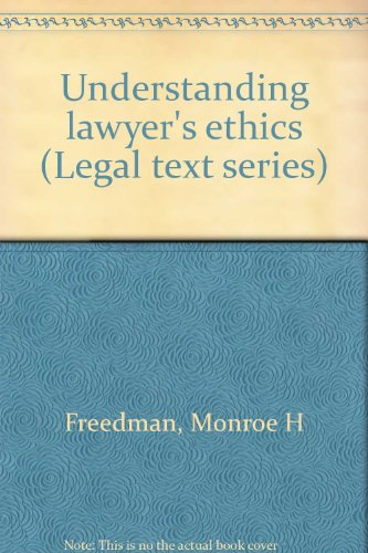 9780820528663: Understanding lawyer's ethics (Legal text series)