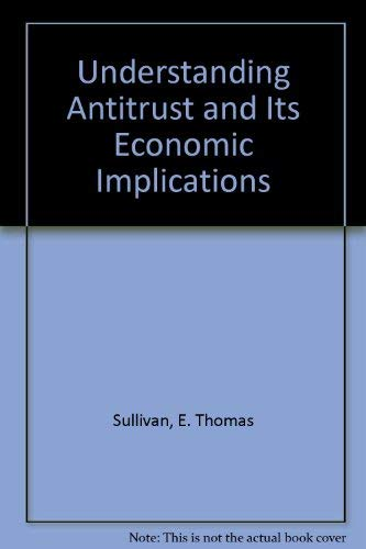 9780820539737: Understanding Antitrust and Its Economic Implications
