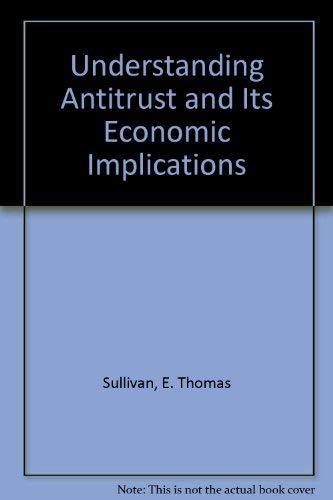 9780820539737: Understanding Antitrust and Its Economic Implications