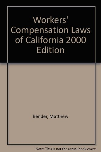 Workers' Compensation Laws of California 2000 Edition: Bender, Matthew