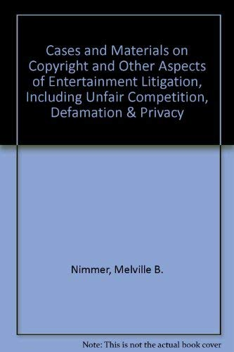 9780820542591: Cases and Materials on Copyright and Other Aspects of Entertainment Litigation, Including Unfair Competition, Defamation & Privacy