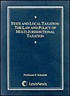 9780820548470: State and Local Taxation: The Law and Policy of Multi-Jurisdictional Taxation