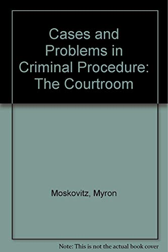 9780820548579: Cases and Problems in Criminal Procedure: The Courtroom