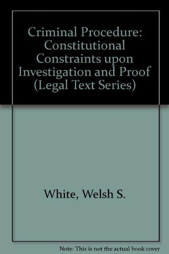 9780820550466: Criminal Procedure: Constitutional Constraints upon Investigation and Proof (Legal Text Series)