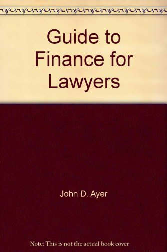 Guide to Finance for Lawyers: John D. Ayer