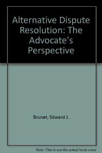 9780820551609: Alternative Dispute Resolution: The Advocate's Perspective