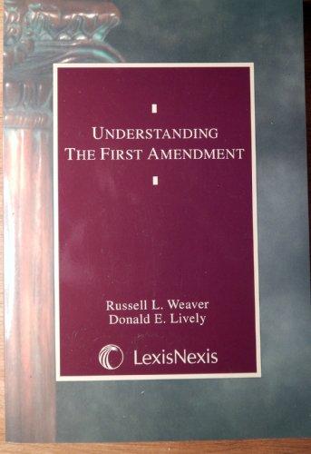 9780820553856: Understanding the First Amendment (Understanding Series)