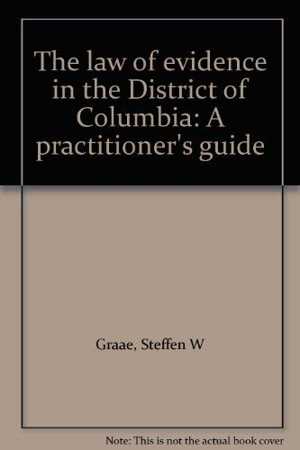 9780820554471: The law of evidence in the District of Columbia: A practitioner's guide