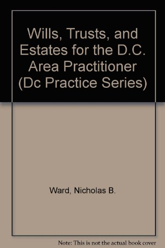 9780820554815: Wills, Trusts, and Estates for the D.C. Area Practitioner (Dc Practice Series)