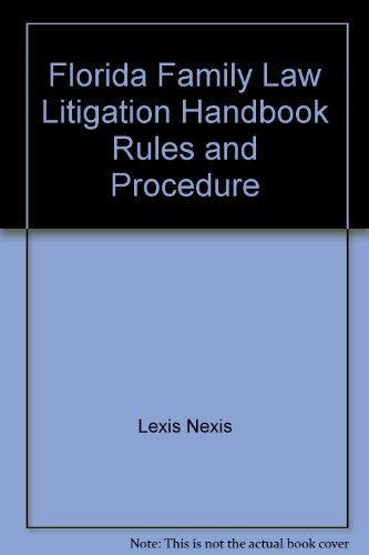 9780820556147: Florida Family Law Litigation Handbook Rules and Procedure