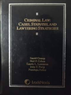 9780820557106: Criminal Law: Cases, Statutes, and Lawyering Strategies: Cases and Materials