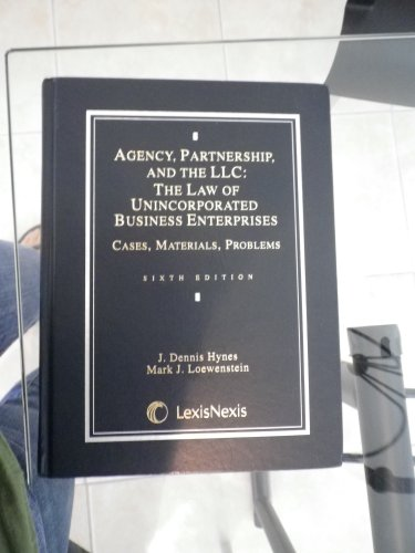 9780820557489: Agency, Partnership and the Llc: The Law of Unincorporated Business Enterprises : Cases, Materials, Problems