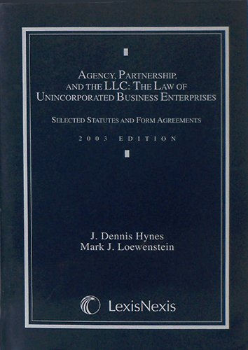 9780820557502: Agency, Partnership, and the LLC: The Law of Unincorporated Business Enterprises: Selected Statutes