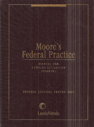 Moore's Federal Practice, Manual for Complex Litigation: Unknown