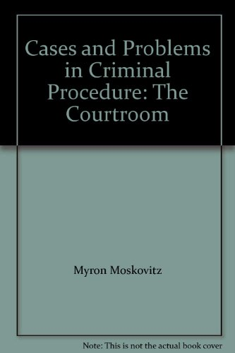 9780820559520: Cases and Problems in Criminal Procedure: The Courtroom