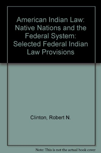 9780820559827: American Indian Law: Native Nations and the Federal System: Selected Federal Indian Law Provisions