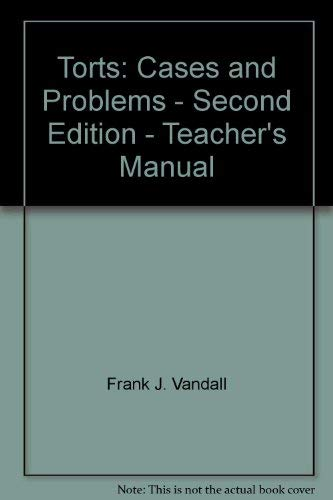 9780820560250: Torts: Cases and Problems - Second Edition - Teacher's Manual