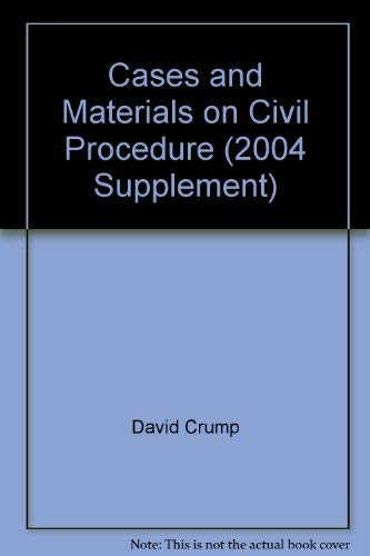9780820561547: Cases and Materials on Civil Procedure (2004 Supplement)